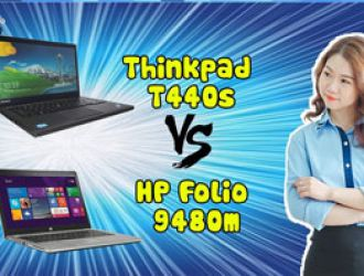 So sánh HP EliteBook Folio 9480m vs Thinkpad T440s - Nên mua laptop nào ?